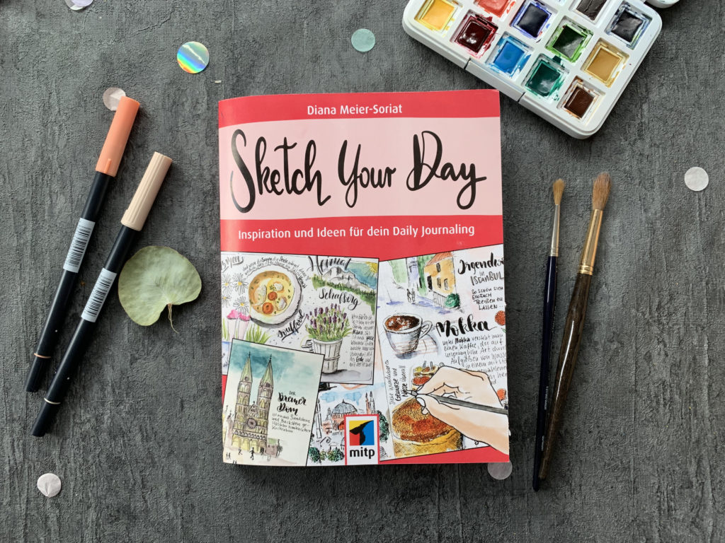 Sketch Your Day: Inspirationen und Ideen for dein Daily Journaling